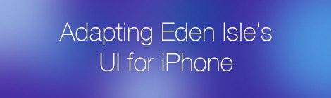 Adapting Eden Isle's UI for iPhone